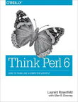 Think Perl 6How to Think Like a Computer Scientist【電子書籍】[ Laurent Rosenfeld ]