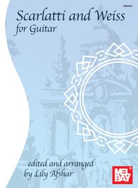 Scarlatti and Weiss for Guitar【電子書籍】[ Lily Afshar ]