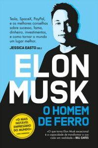 Elon Musk - O Homem de Ferro【電子書籍】[ Jessica Easto ]