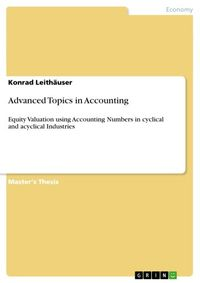 Advanced Topics in AccountingEquity Valuation using Accounting Numbers in cyclical and acyclical Industries【電子書籍】[ Konrad Leith?user ]