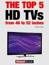 楽天Kobo電子書籍ストアで買える「The top 5 HD TVs from 46 to 52 inches1hourbook【電子書籍】[ Tobias Runge ]」の画像です。価格は250円になります。