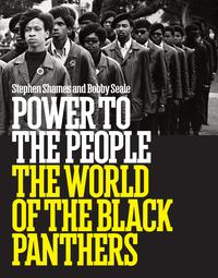 Power to the People: The World of the Black Panthers【電子書籍】[ Stephen Shames ]