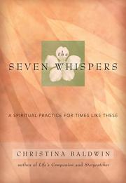 The Seven WhispersA Spiritual Practice for Times Like These【電子書籍】[ Christina Baldwin ]