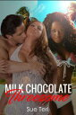 楽天Kobo電子書籍ストアで買える「Milk Chocolate Threesome【電子書籍】[ Sue Teri ]」の画像です。価格は106円になります。