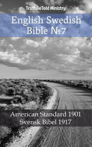 English Swedish Bible No.7American Standard 1901 - Svensk Bibel 1917【電子書籍】[ TruthBeTold Ministry ]