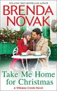 Take Me Home for Christmas (Whiskey Creek, Book 5)【電子書籍】[ Brenda Novak ]