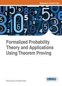 Formalized Probability Theory and Applications Using Theorem Proving【電子書籍】[ Osman Hasan ]