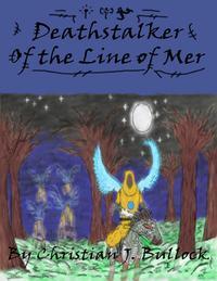 Deathstalker: Of the Line of Mer【電子書籍】[ Christian Bullock ]