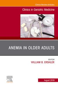 Anemia in Older Adults, An Issue of Clinics in Geriatric Medicine E-Book【電子書籍】