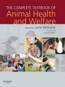 The Complete Textbook of Animal Health & Welfare E-Book【電子書籍】[ Jane Williams, RCVS, CertEd, VN ]