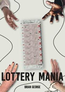 Lottery ManiaSwingle Matravers【電子書籍】[ Brian George ]