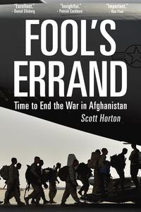 Fool's ErrandTime to End the War in Afghanistan【電子書籍】[ Scott Horton ]