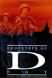 Footsteps of D-Day【電子書籍】[ Brian Woods ]
