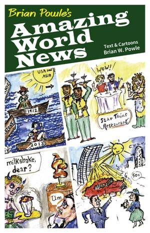 Brian Powle's Amazing World News【電子書籍】[ Brian W. Powle ]