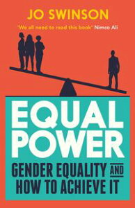 Equal PowerShortlisted for the Best Memoir by a Parliamentarian 2018【電子書籍】[ Jo Swinson ]