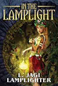 In the LamplightThe Fantastic Worlds of L. Jagi Lamplighter【電子書籍】[ L. Jagi Lamplighter ]