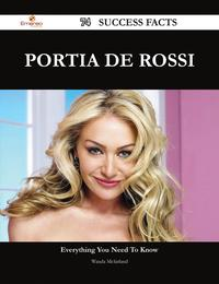 Portia de Rossi 74 Success Facts - Everything you need to know about Portia de Rossi【電子書籍】[ Wanda Mcfarland ]