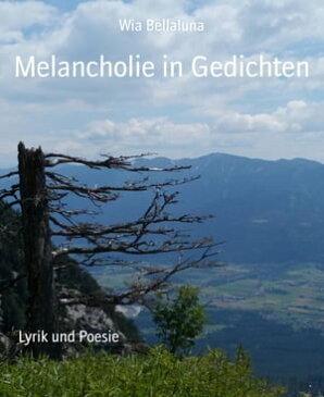 Melancholie in Gedichten【電子書籍】[ Wiebke Marie Allerdt ]
