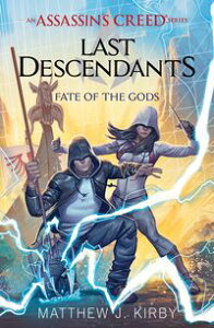 Fate of the Gods (Last Descendants: An Assassin's Creed Novel Series #3)【電子書籍】[ Matthew J. Kirby ]