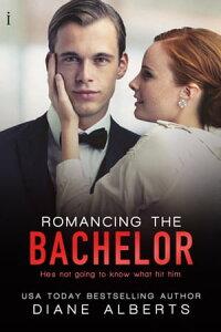 Romancing the Bachelor【電子書籍】[ Diane Alberts ]