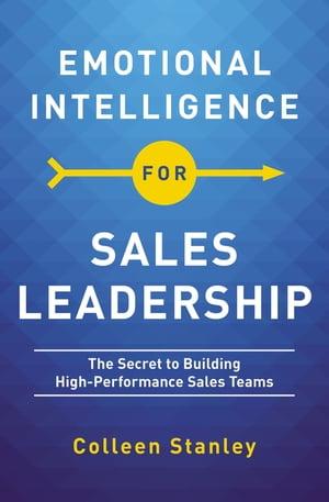 洋書, BUSINESS & SELF-CULTURE Emotional Intelligence for Sales Leadership The Secret to Building High-Performance Sales Teams Colleen Stanley