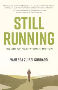 洋書, COMPUTERS & SCIENCE Still RunningThe Art of Meditation in Motion Vanessa Zuisei Goddard