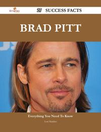 Brad Pitt 27 Success Facts - Everything you need to know about Brad Pitt【電子書籍】[ Lori Madden ]