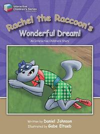 Rachel the Raccoon's Wonderful Dream!【電子書籍】[ Dan Johnson ]
