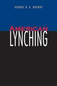 American Lynching【電子書籍】[ Ashraf H. A. Rushdy ]