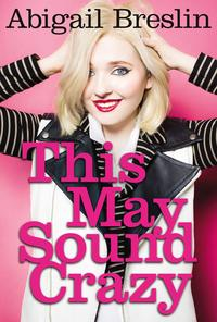 This May Sound Crazy【電子書籍】[ Abigail Breslin ]