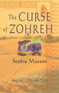 The Curse Of Zohreh【電子書籍】[ Sophie Masson ]