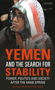 Yemen and the Search for StabilityPower, Politics and Society After the Arab Spring【電子書籍】