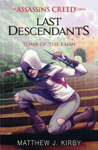 Tomb of the Khan (Last Descendants: An Assassin's Creed Novel Series #2)【電子書籍】[ Matthew J. Kirby ]