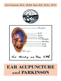 Ear Acupuncture and Parkinson【電子書籍】[ Lise Couture ]