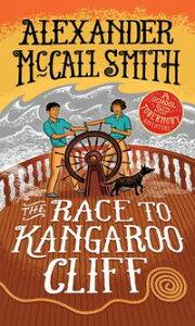 The Race to Kangaroo CliffA School Ship Tobermory Adventure【電子書籍】[ Alexander McCall Smith ]