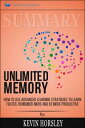 Summary: Unlimited Memory: How to Use Advanced Learning Strategies to Learn Faster, Remember More and be More Productive【電子書籍】[ Readtrepreneur Publishing ]
