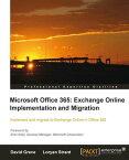Microsoft Office 365: Exchange Online Implementation and Migration【電子書籍】[ David Greve , Loryan Strant ]