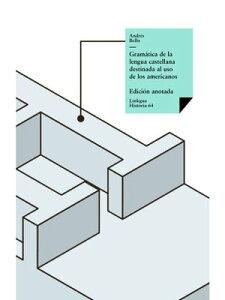 Gram?tica de la lengua castellana destinada al uso de los americanos【電子書籍】[ Andr?s Bello ]