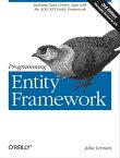 Programming Entity FrameworkBuilding Data Centric Apps with the ADO.NET Entity Framework【電子書籍】[ Julia Lerman ]