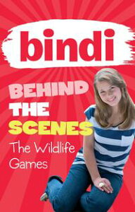 Bindi Behind the Scenes 1: The Wildlife Games【電子書籍】[ Bindi Irwin ]