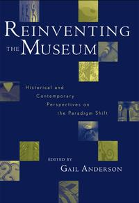 Reinventing the MuseumHistorical and Contemporary Perspectives on the Paradigm Shift【電子書籍】