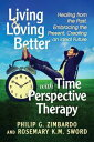 楽天Kobo電子書籍ストアで買える「Living and Loving Better with Time Perspective TherapyHealing from the Past, Embracing the Present, Creating an Ideal Future【電子書籍】[ Philip G. Zimbardo ]」の画像です。価格は956円になります。