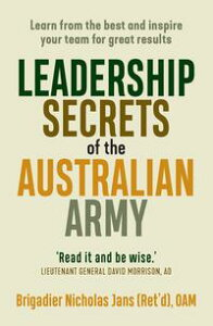 Leadership Secrets of the Australian ArmyLearn from the best and inspire your team for great results【電子書籍】[ Noel Turnbull ]