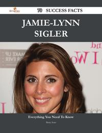 Jamie-Lynn Sigler 70 Success Facts - Everything you need to know about Jamie-Lynn Sigler【電子書籍】[ Betty Soto ]