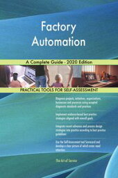 Factory Automation A Complete Guide - 2020 Edition【電子書籍】[ Gerardus Blokdyk ]