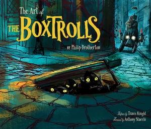 The Art of The Boxtrolls【電子書籍】[ Philip Brotherton ]