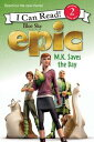 Epic: M.K. Saves the Day【電子書籍】...