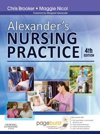 Alexander's Nursing Practice E-BookHospital and Home - The Adult【電子書籍】[ Chris Brooker, BSc, MSc, RGN, SCM, RNT ]