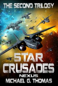 Star Crusades Nexus: The Second Trilogy (Books 4-6)【電子書籍】[ Michael G. Thomas ]