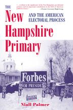 The New Hampshire Primary And The American Electoral Process【電子書籍】[ Niall Palmer ]